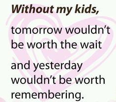 <3 so true I love being a mom