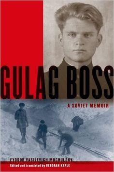 Amazon.com: Gulag Boss: A Soviet Memoir (9780199934867): Fyodor Vasilevich Mochulsky, Deborah Kaple: Books