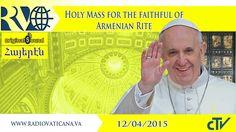 Holy Mass for the faithful of Armenian Rite - 2015.04.12