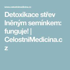 Detoxikace střev lněným semínkem: funguje! | CelostniMedicina.cz