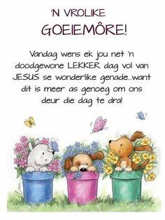 Good Morning Happy Thursday, Good Morning World, Good Morning Wishes, Good Morning Quotes, Bible Quotes, Bible Verses, Lekker Dag, Evening Greetings, Afrikaanse Quotes