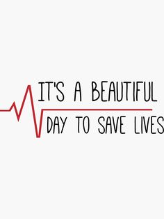 'It's a Beautiful Day to Save Lives Grey's Quote' Sticker by Sylvdesigns Frases Greys Anatomy, Grey Anatomy Quotes, Grays Anatomy, Grey's Anatomy Wallpaper Iphone, Grey's Anatomy Wallpaper Quotes, Friends Like Sisters, Anatomy Humor, Nurses Week Quotes, Nurse Aesthetic