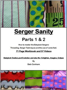 Serger Tutorial aDownloadable course on how to conquer the Babylock sergers with video and workbooks www.debcanhamstudio.com