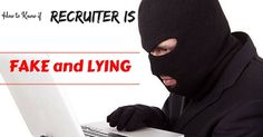 How to Know if Recruiter is Fake and Lying: 16 Tips