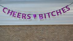 Cheers Bitches Glitter Banner : Bachelorette Party via Etsy