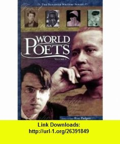 World Poets, Vols. 1-3 (The Scribner Writers Series) (9780684805917) Ron Padgett , ISBN-10: 068480591X  , ISBN-13: 978-0684805917 ,  , tutorials , pdf , ebook , torrent , downloads , rapidshare , filesonic , hotfile , megaupload , fileserve