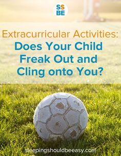 You hoped the extracurricular activities would be a fun way to introduce your child to new skills and hobbies. Instead, your child exhibits separation anxiety and clings onto you. Here's how to help your child enjoy extracurricular activities.