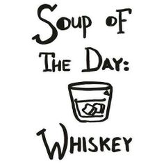 Soup of the day: whi