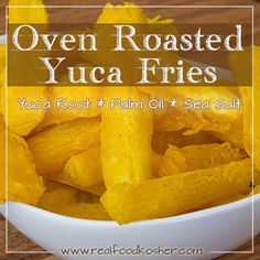 Oven Roasted Yuca Fries - Better than French Fries!!