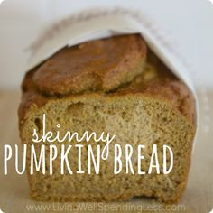 Skinny Pumpkin Bread.  All the fall flavor, none of the guilt!  So moist & delicious--you will never believe it is only 125 calories per slice!