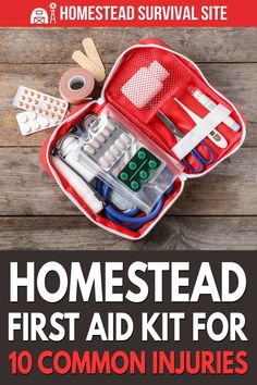 Homesteading is an active lifestyle and many injuries are a fact of homesteading life. Here's how to build a homestead first aid kit.
