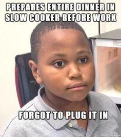 Appealing Meme: I liked this one because it is something that would happen to me.  His face always makes me laugh