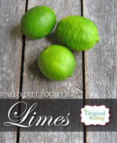 Learn secrets other sites won't tell you about Lime and other foods on the Paleo diet food list including Paleo diet recipes only at Original Eating! Paleo Diet Food List, Diet Recipes, Lime, Foods, Fruit, The Originals, Learning, Food Food, Limes