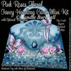 Pink Roses Fancy Handbag Card Mini Kit : The Designer Twins ...where creativity encounters quality and value
