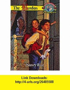 The Burden (Christian Heritage Series The Williamsburg Years #3) (9781561795178) Nancy N. Rue , ISBN-10: 1561795178  , ISBN-13: 978-1561795178 ,  , tutorials , pdf , ebook , torrent , downloads , rapidshare , filesonic , hotfile , megaupload , fileserve