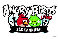 The Angry Birds Land was opened to the public on 4/28/12. The is located in Sarkanniemi Adventure Park, Tampere, Finland.
