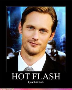Hot Flash...Mahahah!! Know wonder why I feel like I'm going through menopause!! Lol