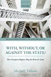 With, without, or against the state ? How European regions play the Brussels game / Michael Tatham - http://bib.uclouvain.be/opac/ucl/fr/chamo/chamo%3A1902616?i=0