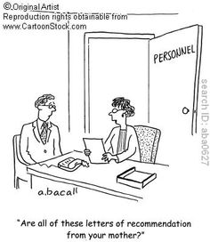"""Are all of these letters of recommendation from your mother?"""