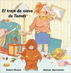 El traje de nieve de Tomas : Robert Munsch, Michael Martchenko, Rigo Aguirre