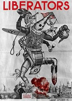 """Este poster produzido pelos alemães em 1944 e distribuído na Holanda retrata os americanos como um """"robot-monstro"""" que chega implacável para destruir a cultura européia."""