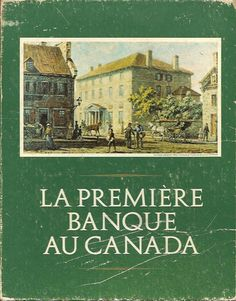 DENISON, MERRILL. La première banque au Canada. Histoire de la banque de Montréal. Volumes I & II (coffrets)