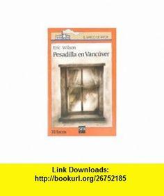 Pesadilla En Vancuver - B.V.N.- 17 - (Serie Naranja, 17) (Spanish Edition) (9788434811386) Eric Wilson , ISBN-10: 8434811383  , ISBN-13: 978-8434811386 ,  , tutorials , pdf , ebook , torrent , downloads , rapidshare , filesonic , hotfile , megaupload , fileserve