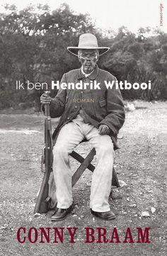 Ik ben Hendrik Witbooi, Conny Braam, 2016. Over de strijd van de Nama en de Herero tegen de Duitse kolonialen van 1884 tot 1915 - in het huidige Namibië.