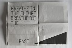Breathe in the future breathe out the past.