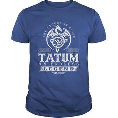 I Love The Legend Is Alive TATUM An Endless Legend T shirts