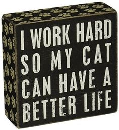 Primitives by Kathy Wood Box Sign, Cat a Better Life, 5-Inch by 5-Inch