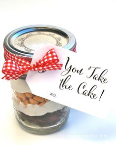 """""""You Take The Cake"""" mason jars...a great end of the year gift for teachers, classmates, and office staff!"""
