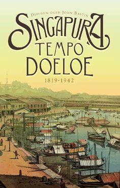 John Bastin: Singapura Tempo Doeloe 1819-1942 | Komunitas Bambu (WL).