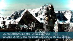 LA ANTÁRTIDA, LA HISTORIA SECRETA - colonia extraterrestre – Michael Sal...