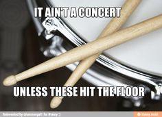 So true every concert!