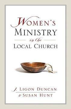 Women's Ministry in the Local Church by [Duncan, J. Ligon, Hunt, Susan]