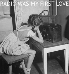 radio was my first love