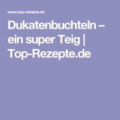 Dukatenbuchteln – ein super Teig | Top-Rezepte.de