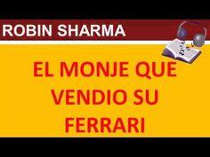 El Monje Que Vendio Su Ferrari Audiolibro Completo   Robin Sharma https://www.youtube.com/watch?v=91JYcmQ2rqU