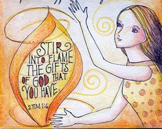 Stir into flame the gifts of God that you have. -- 2 Timothy (Amaaazing artwork by Peggy Aplseeds. Bible Verses Quotes, Bible Scriptures, Bible Art, Scripture Doodle, Illustrated Faith, Christian Quotes, Christian Girls, Christian Art, Words Of Encouragement
