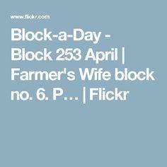 Block-a-Day - Block 253 April | Farmer's Wife block no. 6. P… | Flickr