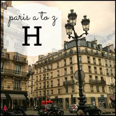 Paris A-Z: The Sassy Guide to the City of Light. H is for Haussmann Architecture!