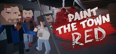 Paint the Town Red sur Steam
