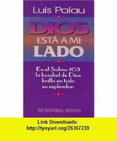 Dios Est� A Mi Lado (9780881131130) Luis Palau , ISBN-10: 088113113X  , ISBN-13: 978-0881131130 ,  , tutorials , pdf , ebook , torrent , downloads , rapidshare , filesonic , hotfile , megaupload , fileserve