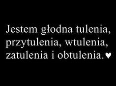 Jestem głodna tulenia... Daily Quotes, True Quotes, Crush Stories, Crush Love, Life Without You, Happy Campers, Motto, Wise Words, Sad