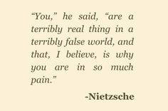 """""""a terribly real thing in a terribly false world"""" -Nietzsche Pretty Words, Beautiful Words, Cool Words, Mood Quotes, Poetry Quotes, Life Quotes, Attitude Quotes, Quotes Quotes, Nietzsche Frases"""