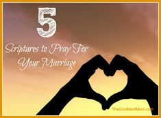 Here are 5 Scriptures that I will be praying for my marriage – will you join me?