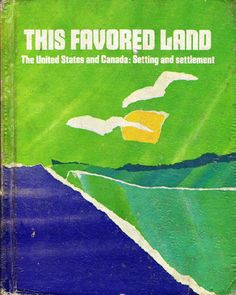 This Favored Land United States Canada Textbook 1974 - $15.00 : Vintage Collectibles Sewing Patterns Postcards Aprons Ephemera
