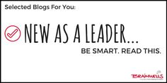 New as a Leader? Be Smart. Read this :) from the blog LeadershipCourageFun. #team #leadership #facilitation