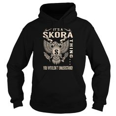 Its a SKORA Thing You Wouldnt Understand - Last Name, Surname T-Shirt (Eagle)